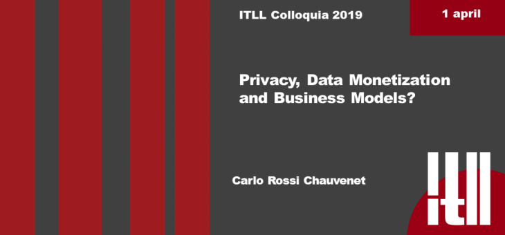 "1 APRIL 2019 – ""PRIVACY, DATA MONETIZATION AND BUSINESS MODELS?"""