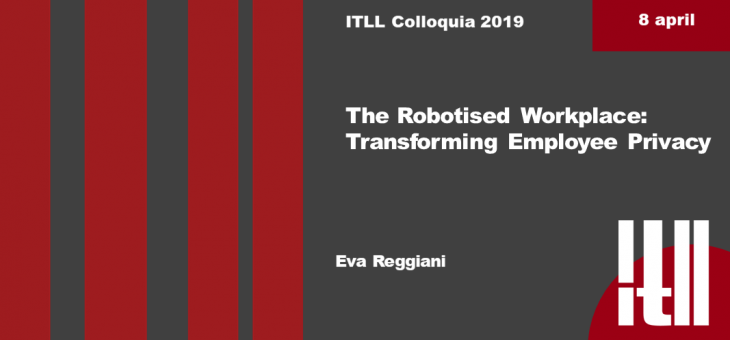 "8 April 2019 – ""The robotised workplace: transforming employee privacy"""
