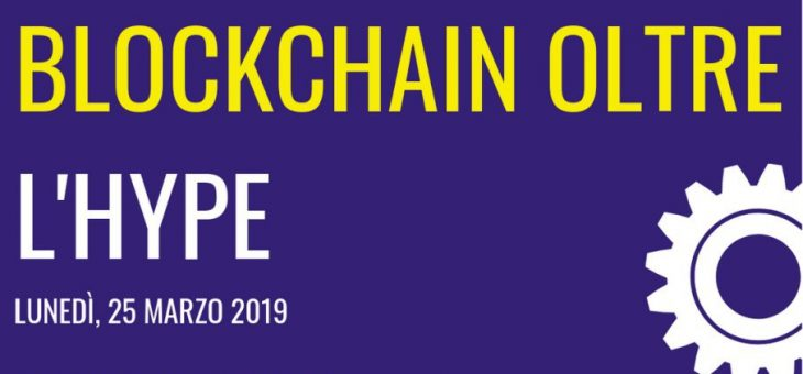 25 March 2019 – Bitcoin and Blockchain beyond the hype